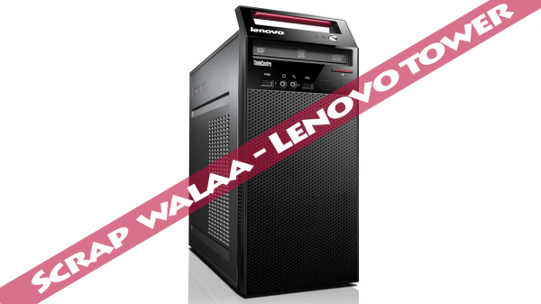 scrap wala lenovo tower